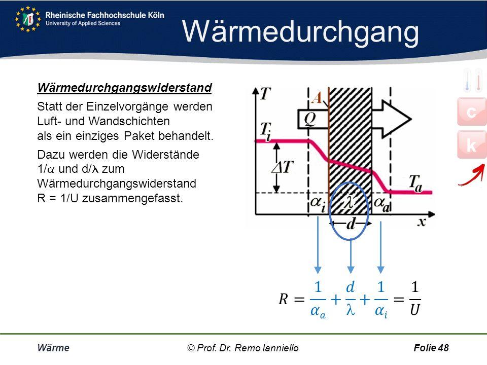 Wärmedurchgang c k 𝑅= 1 𝛼𝑎 + 𝑑  + 1 𝛼𝑖 = 1 𝑈