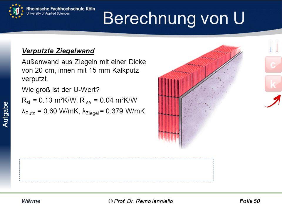 Berechnung von U c k Verputzte Ziegelwand