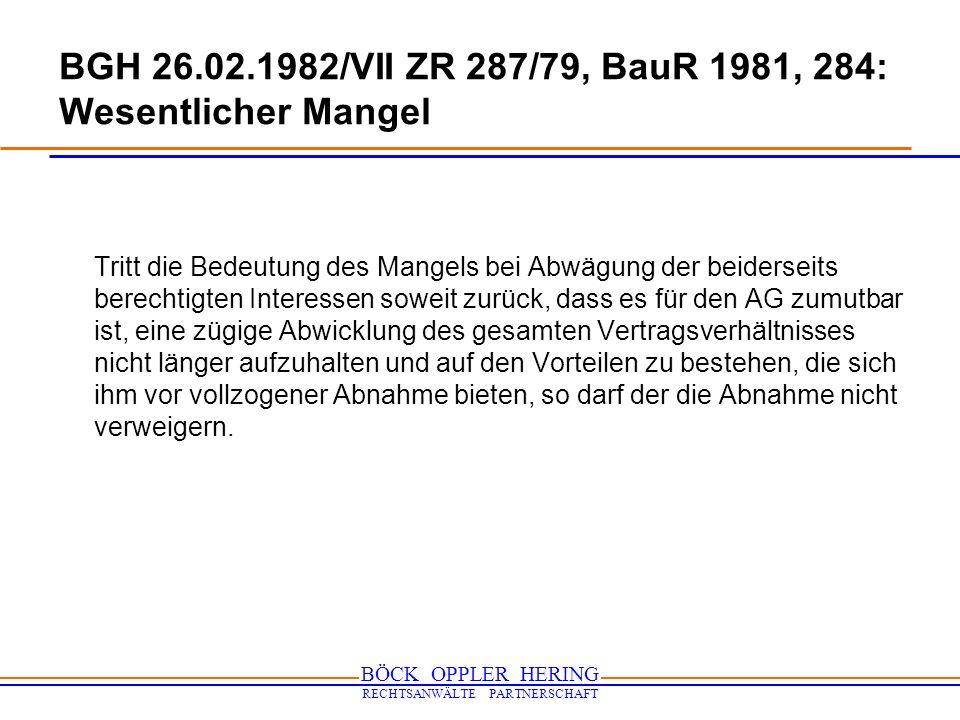 BGH 26.02.1982/VII ZR 287/79, BauR 1981, 284: Wesentlicher Mangel