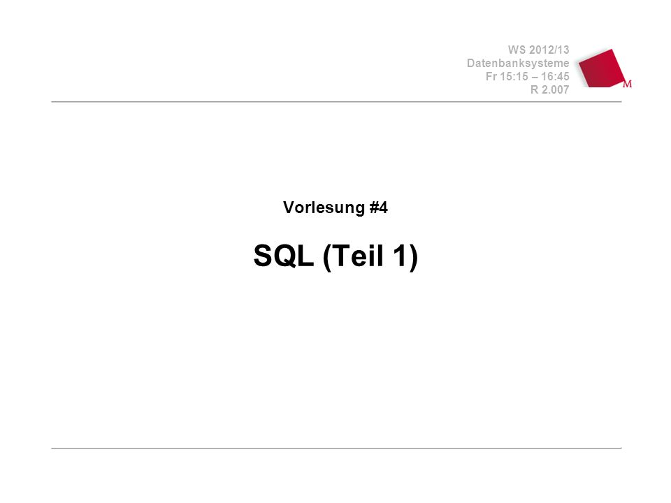 Vorlesung #4 SQL (Teil 1)
