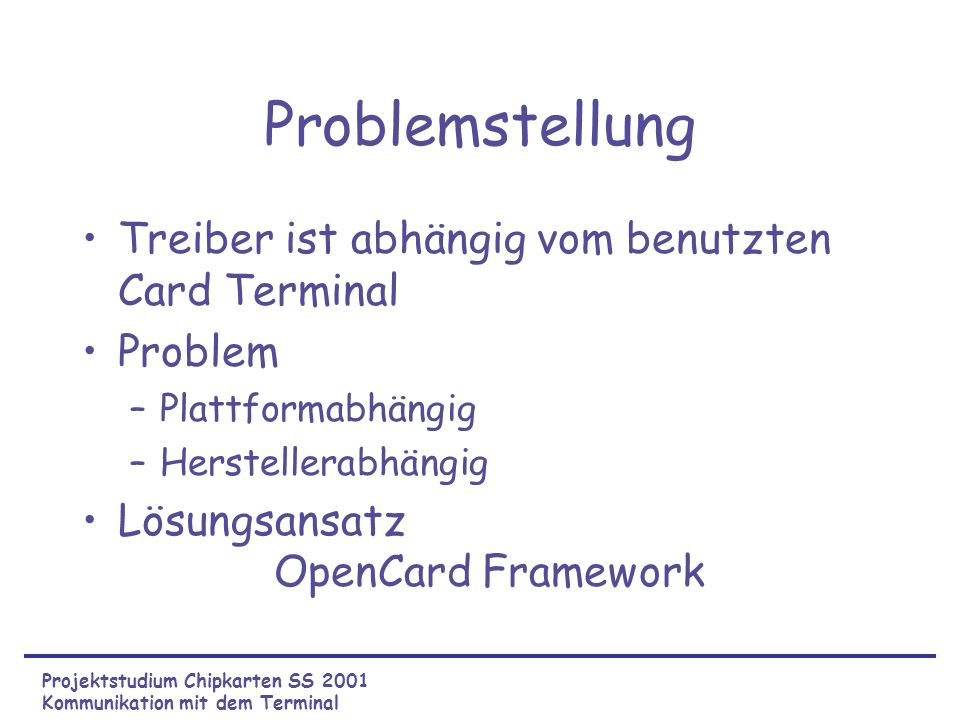 Problemstellung Treiber ist abhängig vom benutzten Card Terminal