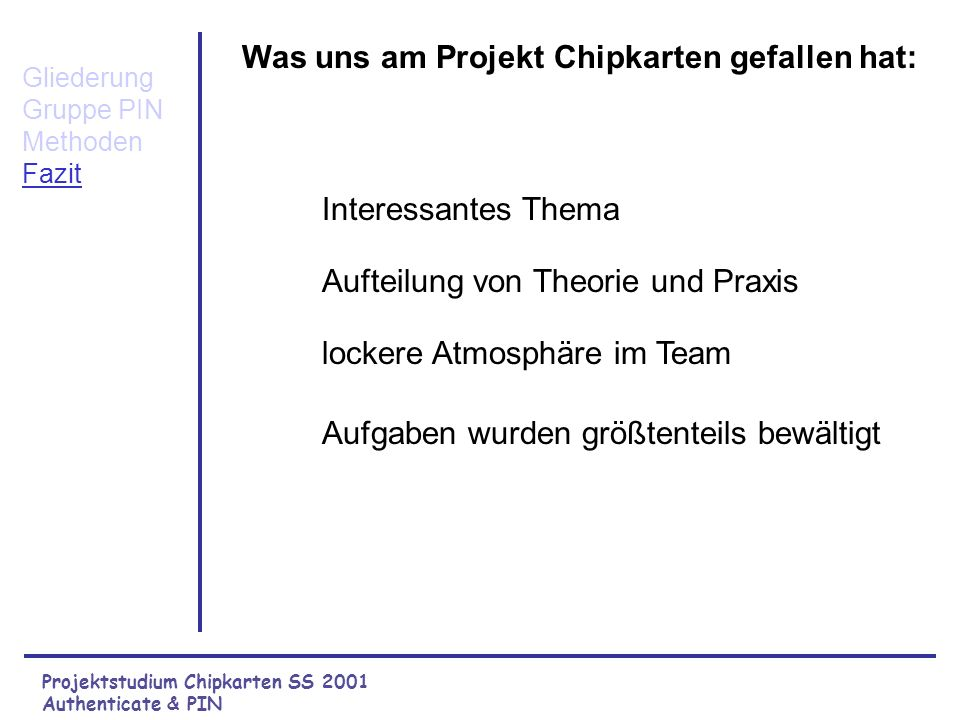 Projektstudium Chipkarten SS 2001 Authenticate & PIN