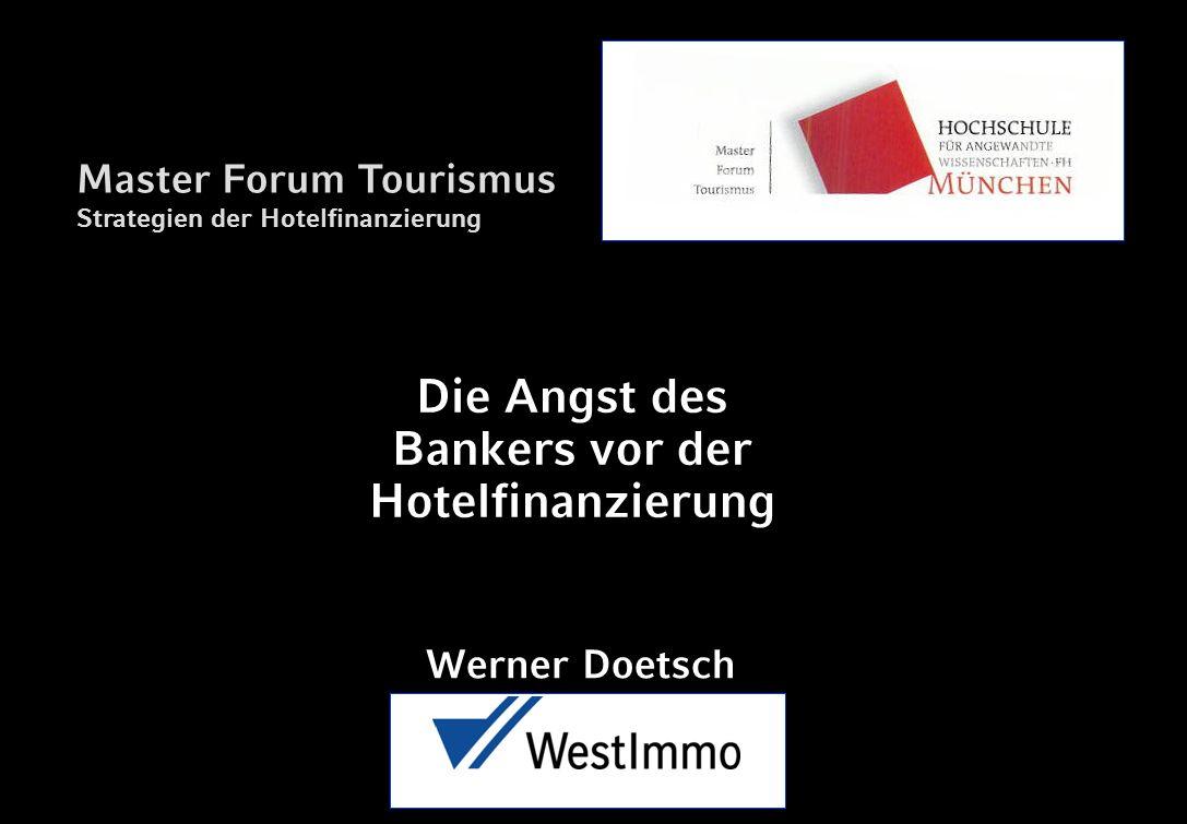 Die Angst des Bankers vor der Hotelfinanzierung