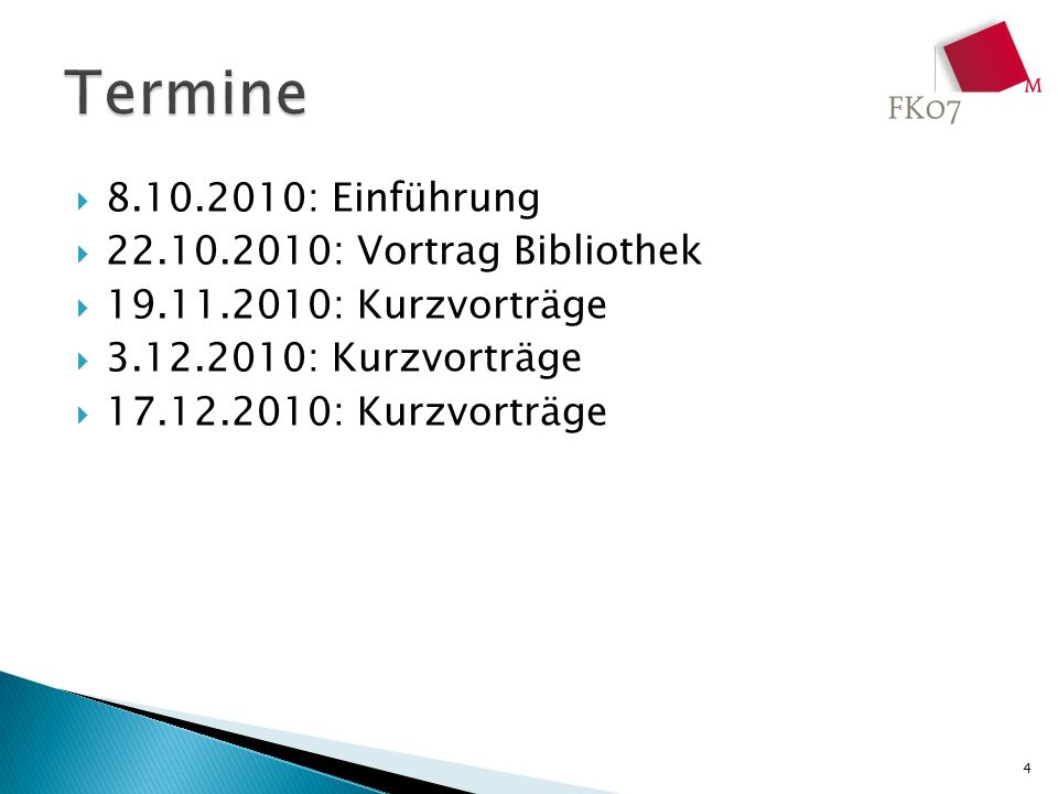 Termine 8.10.2010: Einführung 22.10.2010: Vortrag Bibliothek