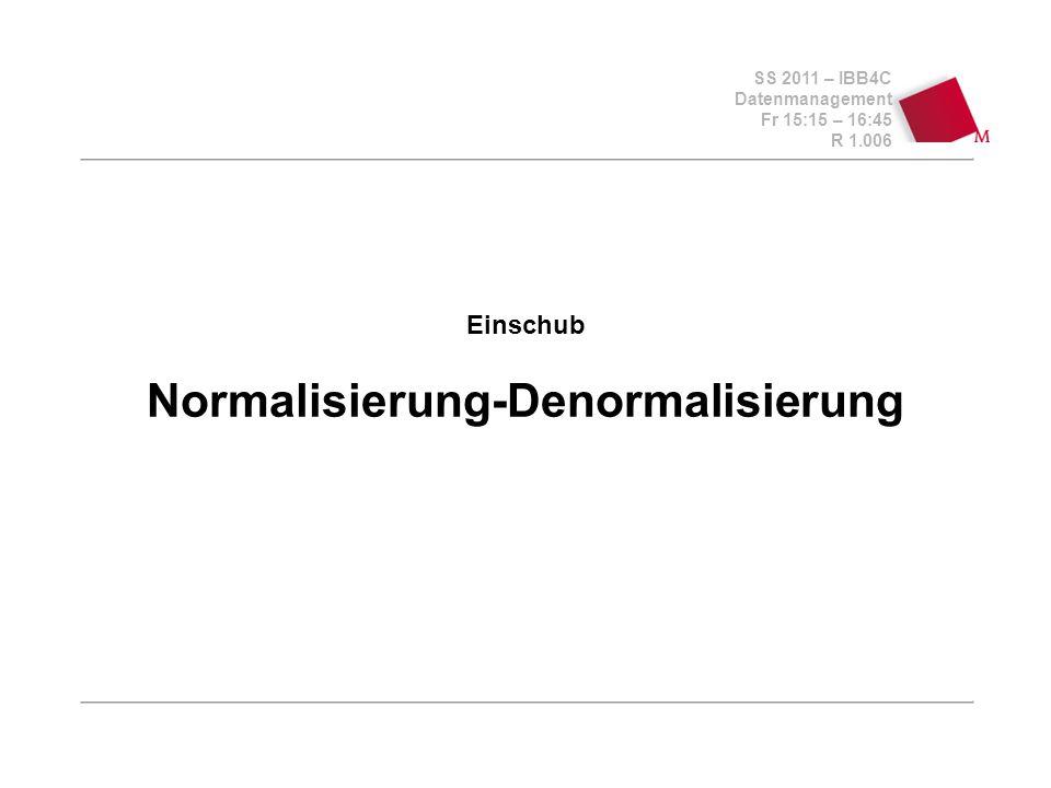 Einschub Normalisierung-Denormalisierung