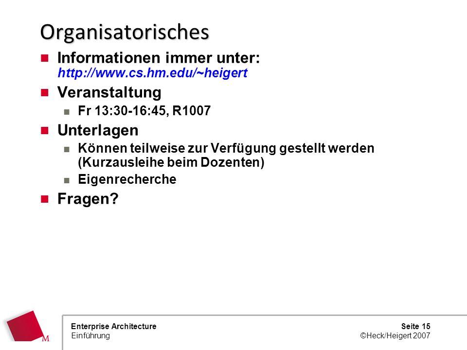 Organisatorisches Informationen immer unter: http://www.cs.hm.edu/~heigert. Veranstaltung. Fr 13:30-16:45, R1007.