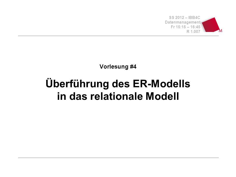 Vorlesung #4 Überführung des ER-Modells in das relationale Modell