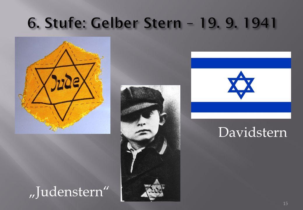"6. Stufe: Gelber Stern – 19. 9. 1941 Davidstern ""Judenstern"