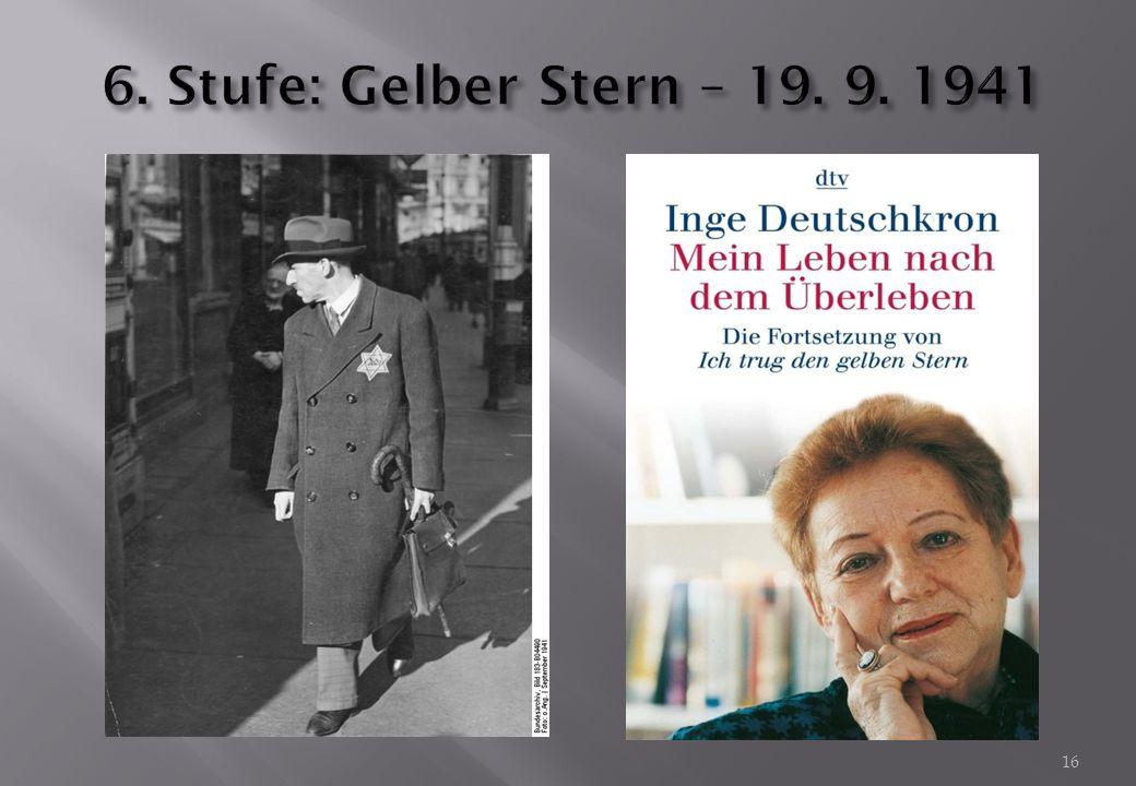 6. Stufe: Gelber Stern – 19. 9. 1941