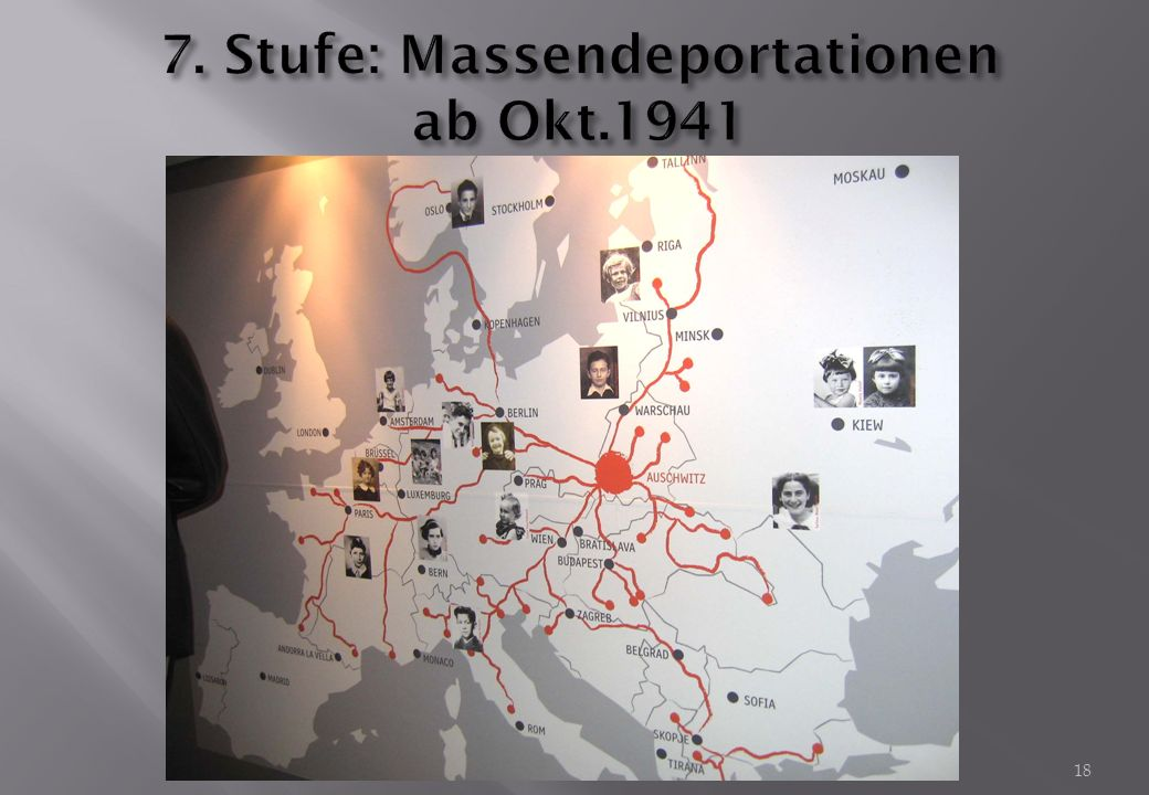 7. Stufe: Massendeportationen ab Okt.1941