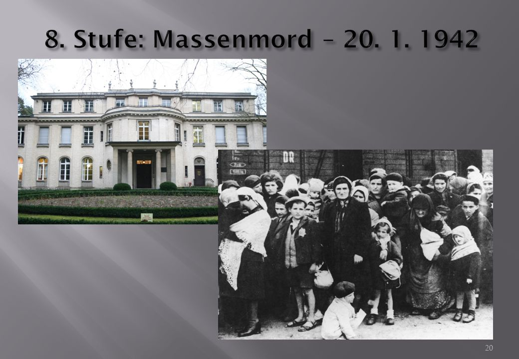 8. Stufe: Massenmord – 20. 1. 1942