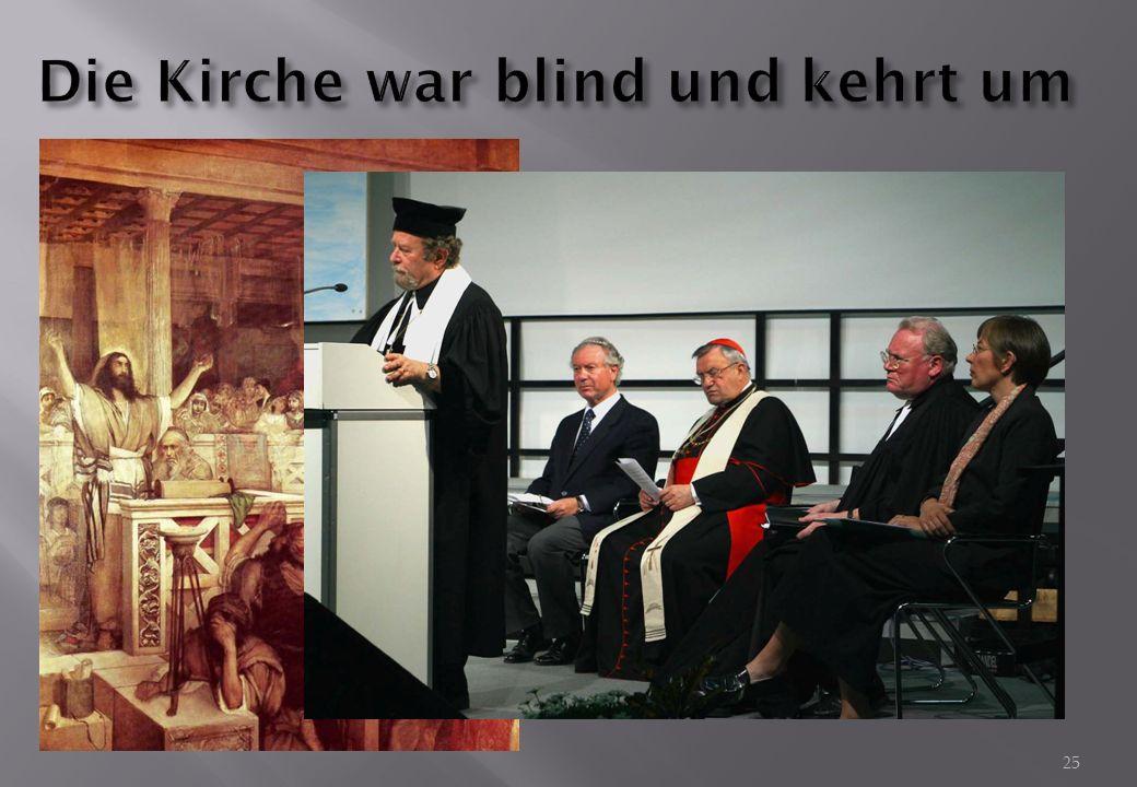 Die Kirche war blind und kehrt um