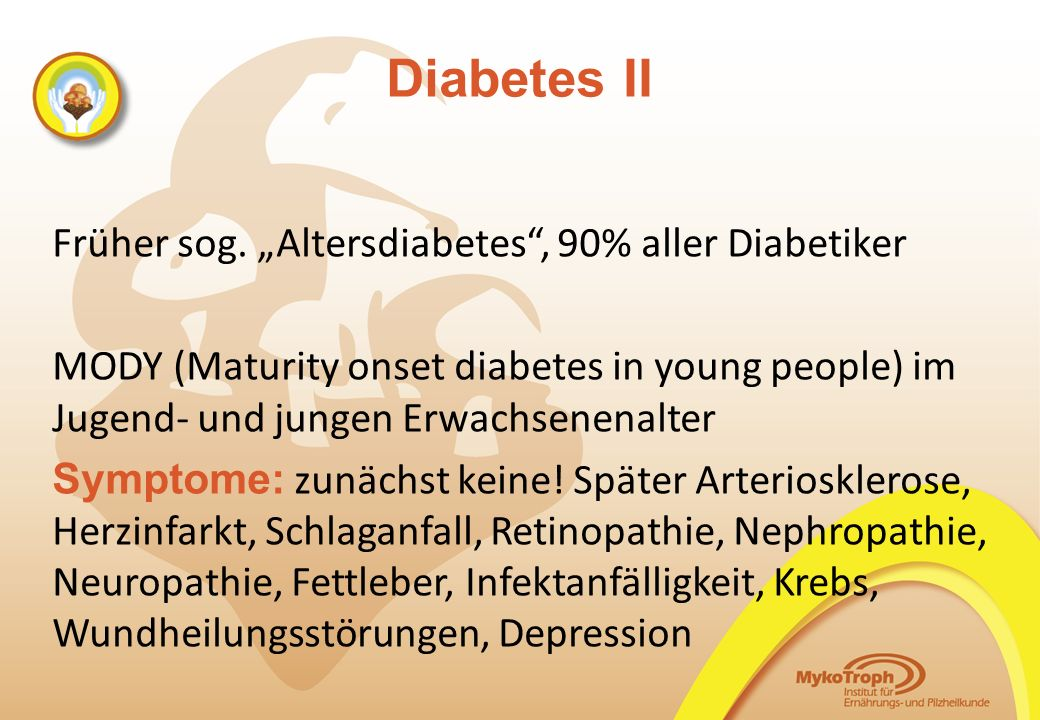 "Diabetes II Früher sog. ""Altersdiabetes , 90% aller Diabetiker"