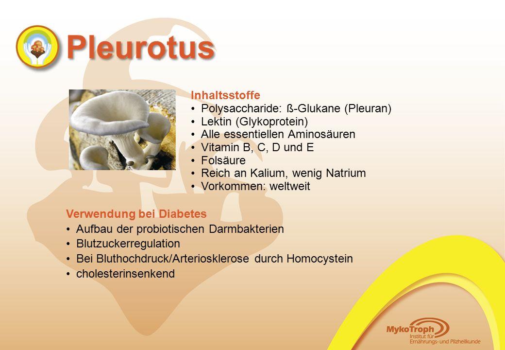 Polysaccharide: ß-Glukane (Pleuran) Lektin (Glykoprotein)