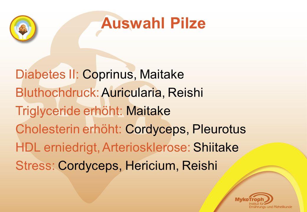 Auswahl Pilze Diabetes II: Coprinus, Maitake