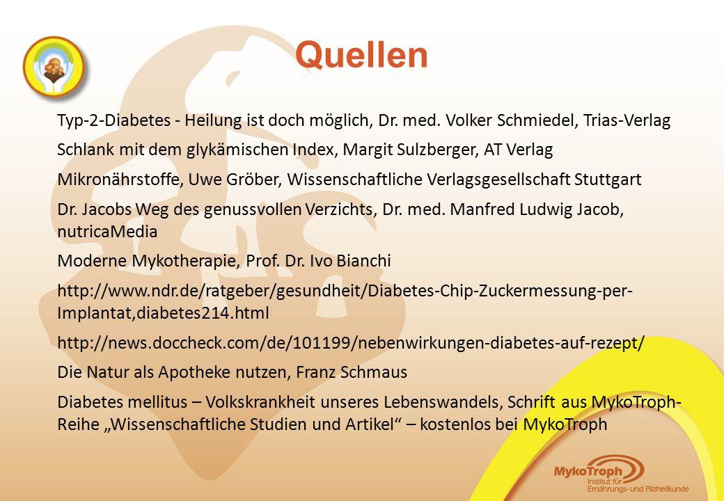 06.11.14 06.11.14. Quellen. Typ-2-Diabetes - Heilung ist doch möglich, Dr. med. Volker Schmiedel, Trias-Verlag.