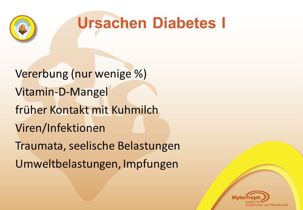 Ursachen Diabetes I Vererbung (nur wenige %) Vitamin-D-Mangel