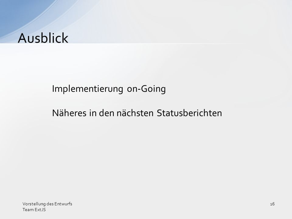 Ausblick Implementierung on-Going