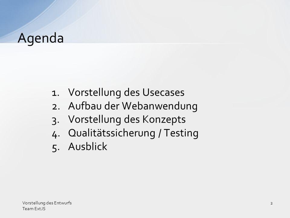 Agenda Vorstellung des Usecases Aufbau der Webanwendung