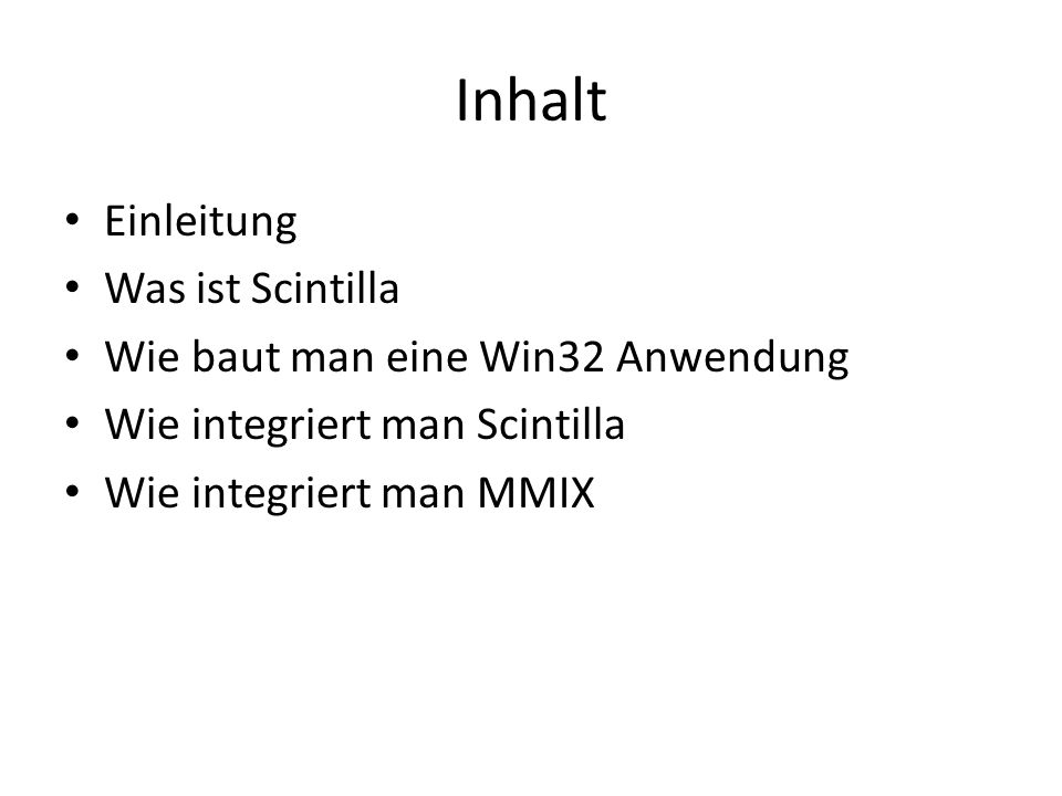 Inhalt Einleitung Was ist Scintilla Wie baut man eine Win32 Anwendung