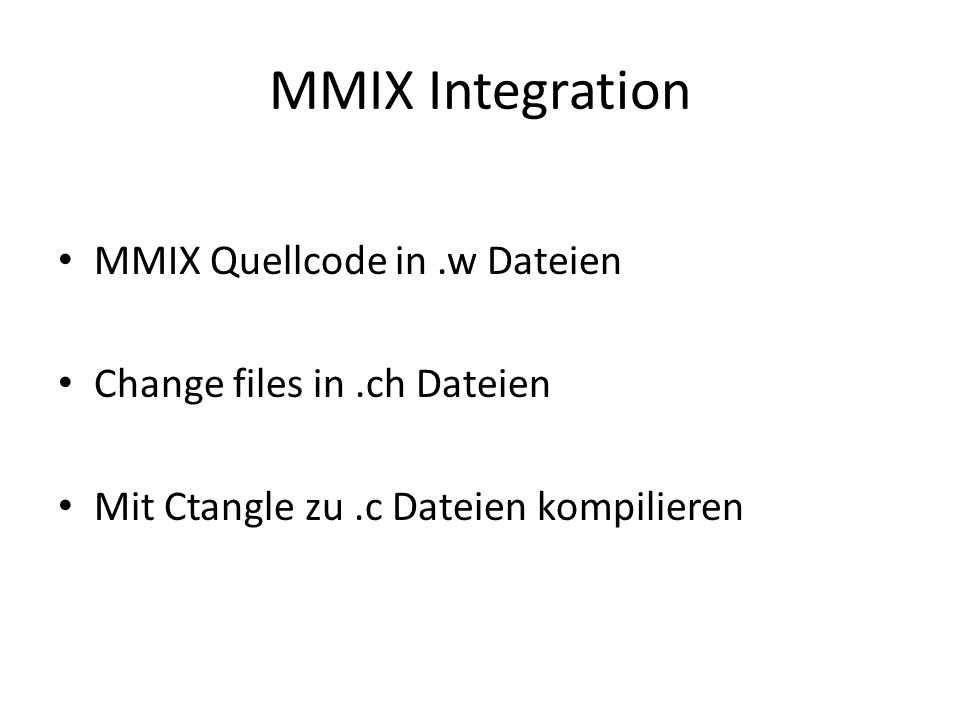 MMIX Integration MMIX Quellcode in .w Dateien