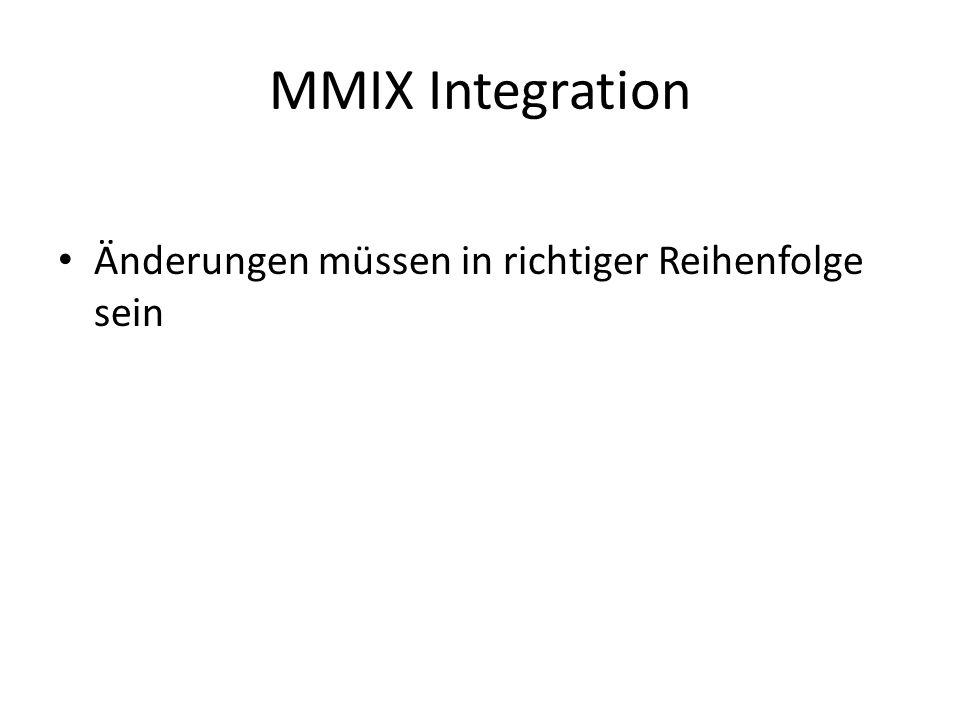 MMIX Integration Änderungen müssen in richtiger Reihenfolge sein