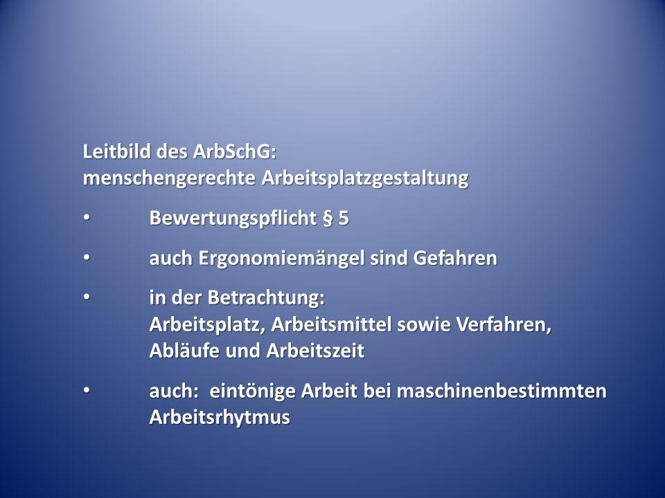 Leitbild des ArbSchG: menschengerechte Arbeitsplatzgestaltung