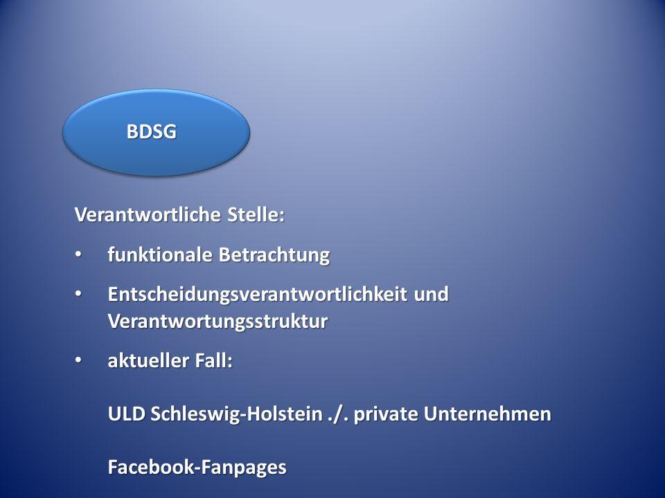 BDSG Verantwortliche Stelle: funktionale Betrachtung. Entscheidungsverantwortlichkeit und Verantwortungsstruktur.