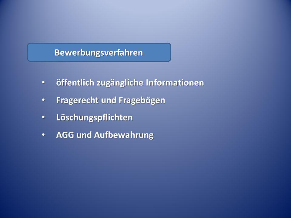 Bewerbungsverfahren öffentlich zugängliche Informationen. Fragerecht und Fragebögen. Löschungspflichten.