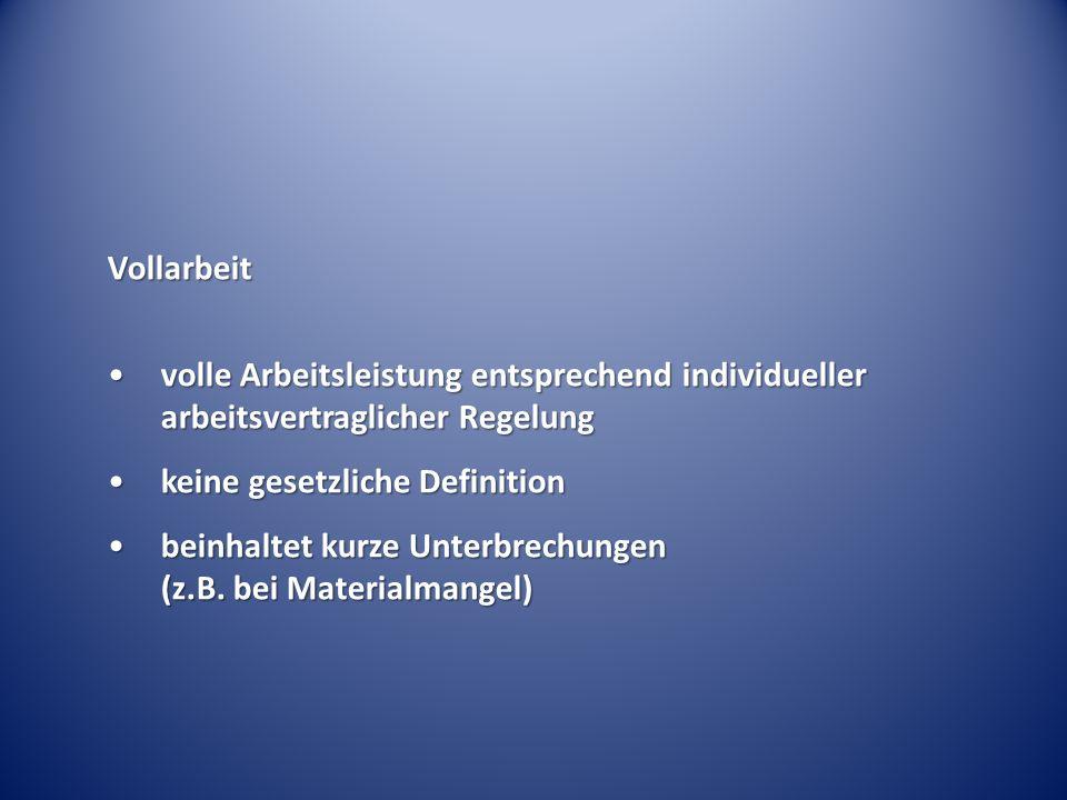 Vollarbeit volle Arbeitsleistung entsprechend individueller arbeitsvertraglicher Regelung. keine gesetzliche Definition.