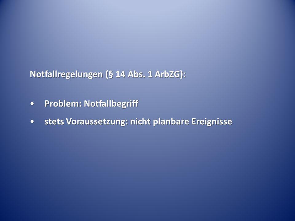 Notfallregelungen (§ 14 Abs. 1 ArbZG):