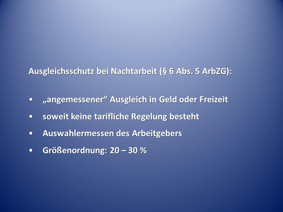 Ausgleichsschutz bei Nachtarbeit (§ 6 Abs. 5 ArbZG):