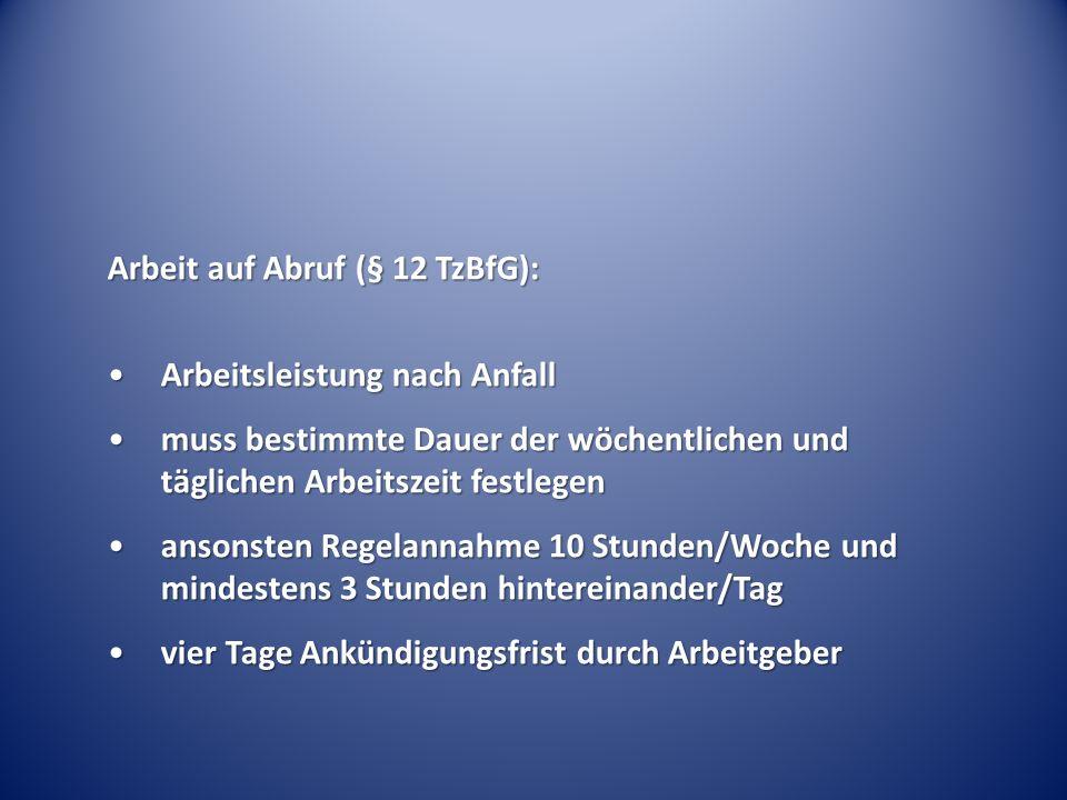 Arbeit auf Abruf (§ 12 TzBfG):