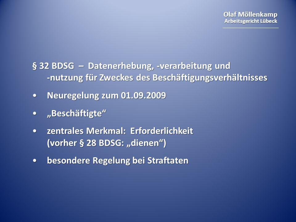 § 32 BDSG – Datenerhebung, -verarbeitung und -nutzung für Zweckes des Beschäftigungsverhältnisses