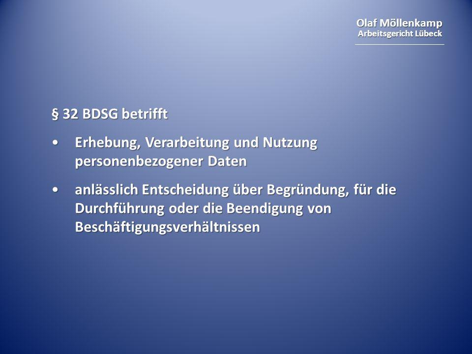 § 32 BDSG betrifftErhebung, Verarbeitung und Nutzung personenbezogener Daten.