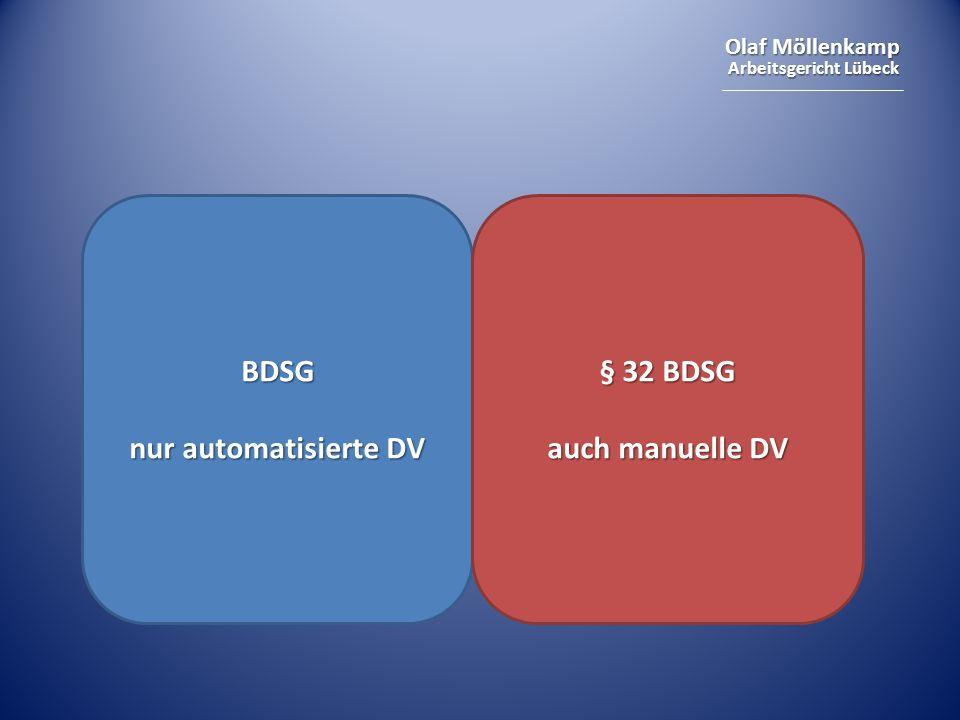 BDSG nur automatisierte DV § 32 BDSG auch manuelle DV