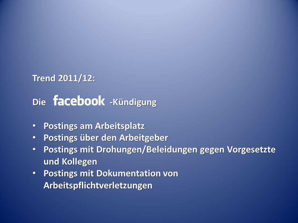 Trend 2011/12: Die -Kündigung. Postings am Arbeitsplatz. Postings über den Arbeitgeber.