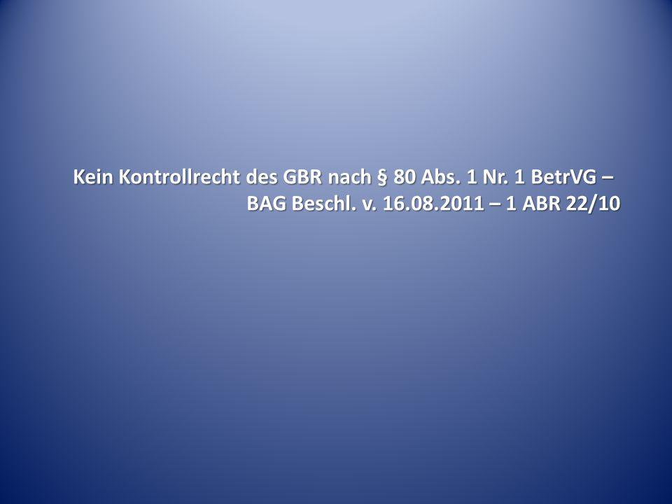 Kein Kontrollrecht des GBR nach § 80 Abs. 1 Nr. 1 BetrVG –