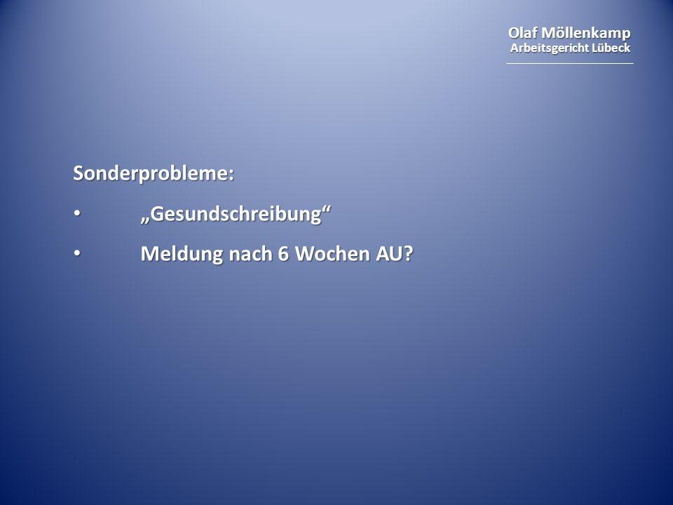 """Sonderprobleme: """"Gesundschreibung Meldung nach 6 Wochen AU"""