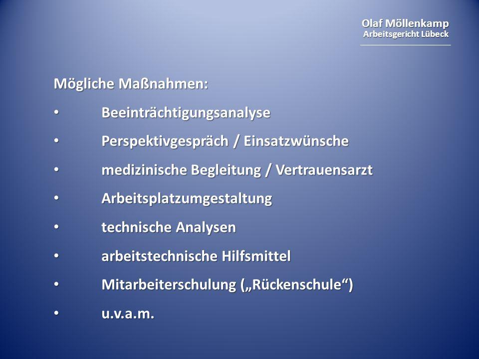 Mögliche Maßnahmen: Beeinträchtigungsanalyse. Perspektivgespräch / Einsatzwünsche. medizinische Begleitung / Vertrauensarzt.