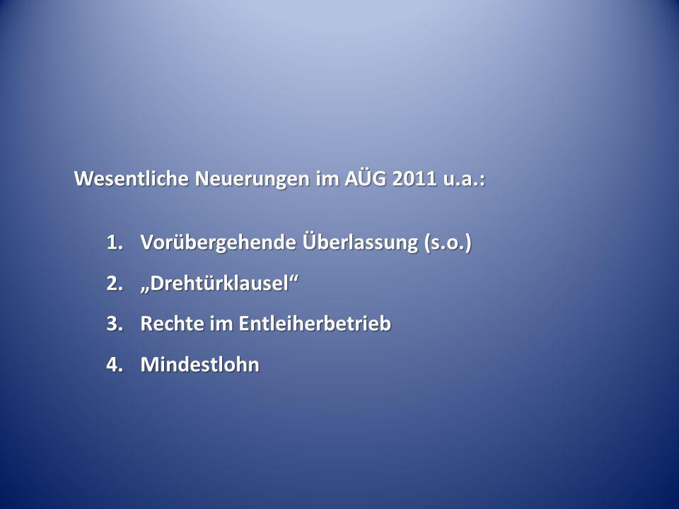 Wesentliche Neuerungen im AÜG 2011 u.a.: