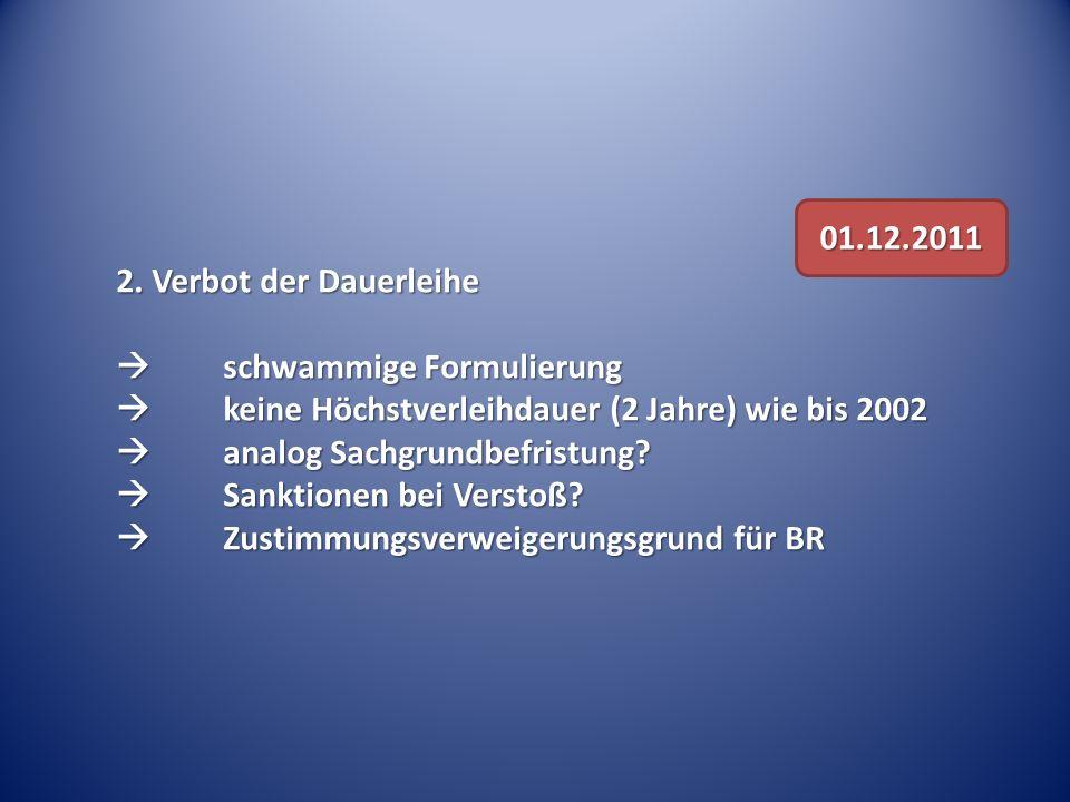 01.12.2011 2. Verbot der Dauerleihe.  schwammige Formulierung.  keine Höchstverleihdauer (2 Jahre) wie bis 2002.