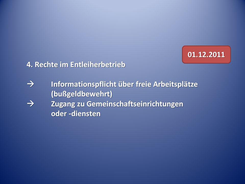 01.12.2011 4. Rechte im Entleiherbetrieb.  Informationspflicht über freie Arbeitsplätze (bußgeldbewehrt)