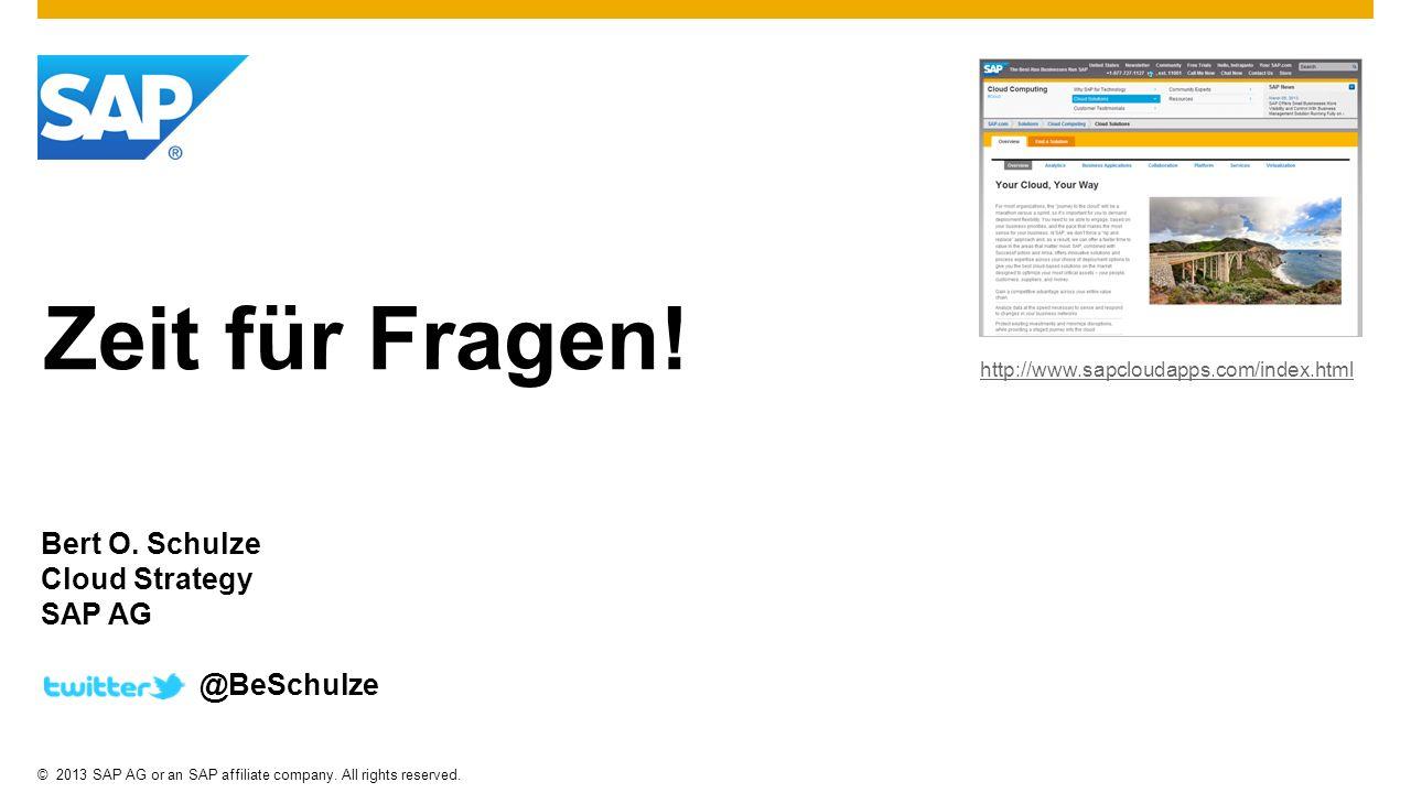 Zeit für Fragen! Bert O. Schulze Cloud Strategy SAP AG @BeSchulze