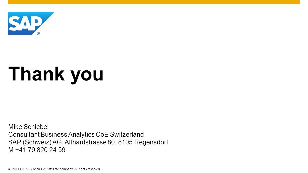 Thank you Mike Schiebel Consultant Business Analytics CoE Switzerland