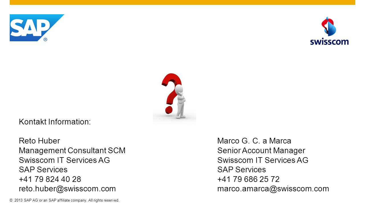 Kontakt Information: Reto Huber. Management Consultant SCM. Swisscom IT Services AG. SAP Services.