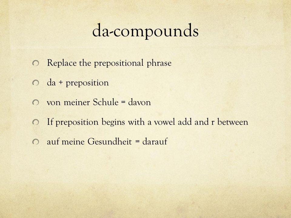da-compounds Replace the prepositional phrase da + preposition