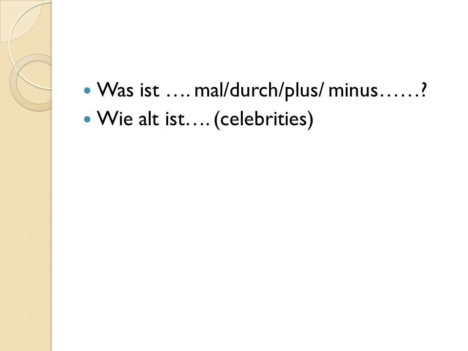 Was ist …. mal/durch/plus/ minus……