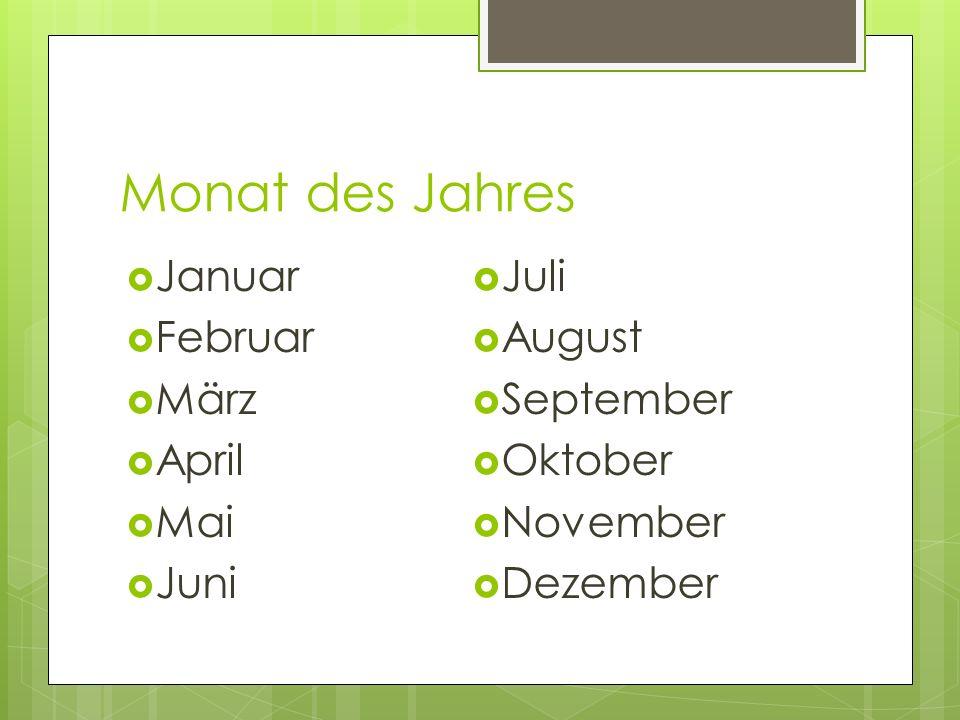 Monat des Jahres Januar Juli Februar August März September April