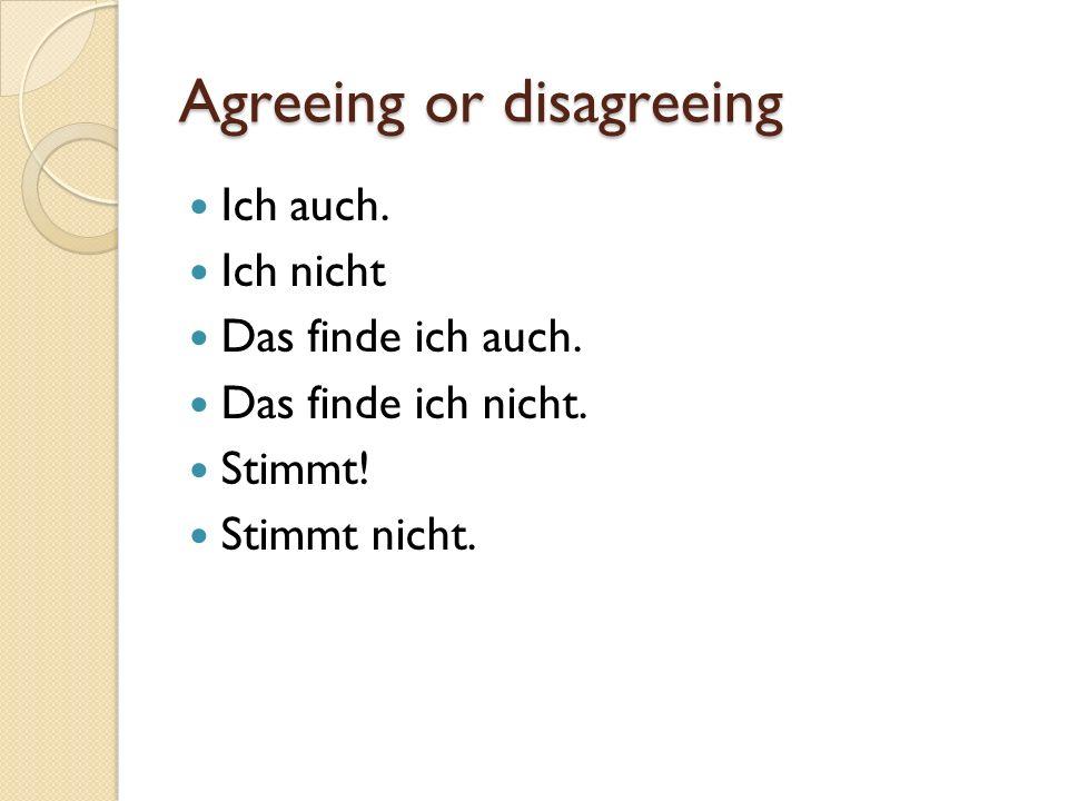 Agreeing or disagreeing